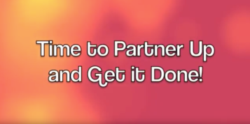 Let's Partner Up and Get it Done!