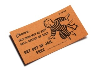 Do You Have Your Get Out of Jail Free Card?