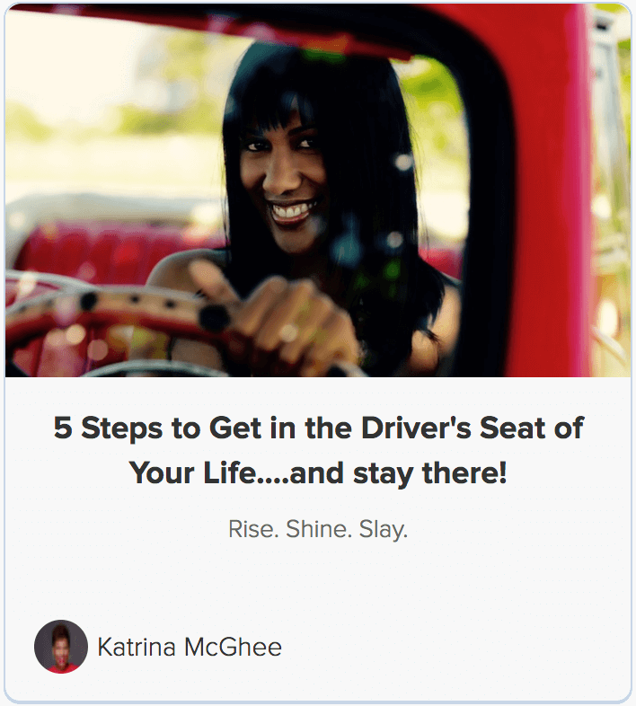 5 Steps to Get in the Driver's Seat of Your Life...and stay there!