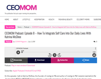 CEOMOM Podcast: Episode 8 – How To Integrate Self Care Into Our Daily Lives With Katrina McGhee